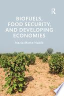 Biofuels  Food Security  and Developing Economies Book