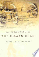 """The Evolution of the Human Head"" by Daniel Lieberman"