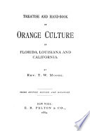 Treatise and Hand book of Orange Culture in Florida  Louisiana and California