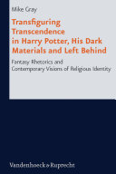 Transfiguring Transcendence in Harry Potter, His Dark Materials and Left Behind [Pdf/ePub] eBook