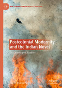 Pdf Postcolonial Modernity and the Indian Novel