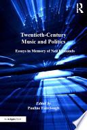 Twentieth Century Music and Politics