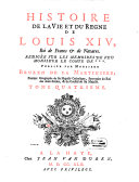 Histoire de la vie et du regne de Louis XIV