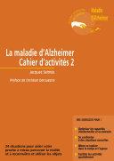 La Maladie d'Alzheimer - cahier d'activité n°2