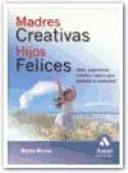 MADRES CREATIVAS HIJOS FELICES