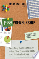 """Etsy-preneurship: Everything You Need to Know to Turn Your Handmade Hobby into a Thriving Business"" by Jason Malinak"