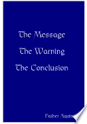 The Message The Warning The Conclusion