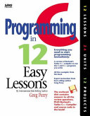 C Programming in 12 Easy Lessons