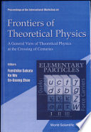 Proceedings Of The International Workshop On Frontiers Of Theoretical Physics
