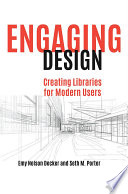 Engaging Design Creating Libraries For Modern Users Book