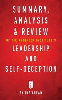 Summary  Analysis   Review of The Arbinger Institute s Leadership and Self Deception by Instaread