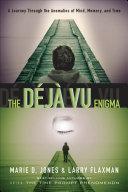 The D  j   vu Enigma