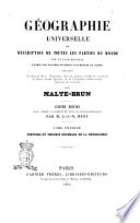 Géographie universelle, ou Description de toutes les parties du monde sur un plan nouveau d'après les grandes divisions naturelles du globe par Malte-Brun