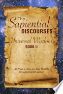 The Sapiential Discourses  Universal Wisdom  Book II