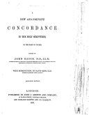 A New and Complete Concordance to the Holy Scriptures  on the basis of Cruden  Edited by John Eadie     With introduction  by David King     Sixteenth edition