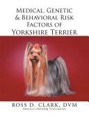 Medical, Genetic & Behavioral Risk Factors of Yorkshire Terrier