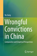 Wrongful Convictions in China: Comparative and Empirical Perspectives