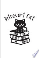 Introvert Cat Leave Me Alone With My Books