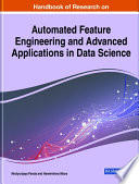 Handbook of Research on Automated Feature Engineering and Advanced Applications in Data Science Book