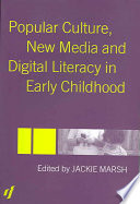 Popular Culture  New Media and Digital Literacy in Early Childhood