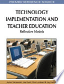 Technology Implementation And Teacher Education Reflective Models