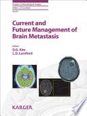 Current and Future Management of Brain Metastasis
