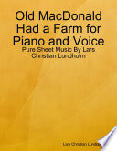 Old MacDonald Had a Farm for Piano and Voice   Pure Sheet Music By Lars Christian Lundholm