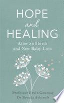 Hope And Healing After Stillbirth And New Baby Loss