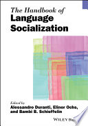 The Handbook of Language Socialization Book