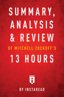 Summary, Analysis & Review of Mitchell Zuckoff's 13 Hours by Instaread