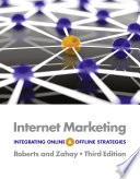 """Internet Marketing: Integrating Online and Offline Strategies"" by Mary Lou Roberts, Debra Zahay"