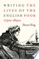 Writing the Lives of the English Poor  1750s 1830s