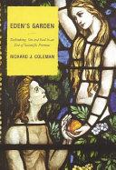 Eden s Garden   Rethinking Sin and Evil in an Era of Scientific Promise