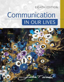 Communication in Our Lives + Mindtap Communication, 1 Term - 6 Months Access Card