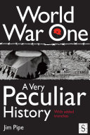 World War One  A Very Peculiar History