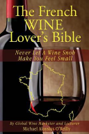 The French Wine Lover s Bible