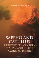 Sappho and Catullus in Twentieth-Century Italian and North American Poetry