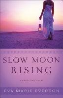 Slow Moon Rising ( Book #3)