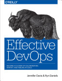 Effective DevOps: Building a Culture of Collaboration, Affinity, and ...