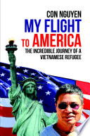 My Flight To America The Incredible Journey Of A Vietnamese Refugee