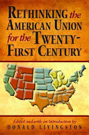 Rethinking the American Union for the Twenty First Century
