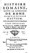 Histoire Romaine Depuis La Fondation De Rome Jusqu'A La Bataille D'Actium: C'est à-dire jusqu'à la fin de la République