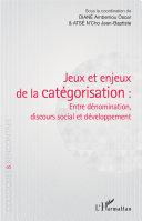 Jeux et enjeux de la catégorisation : entre dénomination, discours social et développement