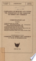 Compilation of Selected Acts Within the Jurisdiction of the Committee on Energy and Commerce Book