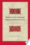 Matthew   s Non Messianic Mapping of Messianic Texts Book