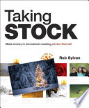 Taking Stock  : Make money in microstock creating photos that sell