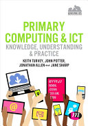 Primary Computing and ICT  Knowledge  Understanding and Practice