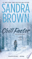 """Chill Factor: A Novel"" by Sandra Brown"