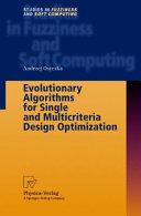 Evolutionary Algorithms for Single and Multicriteria Design Optimization Book