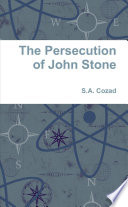 The Persecution of John Stone Book